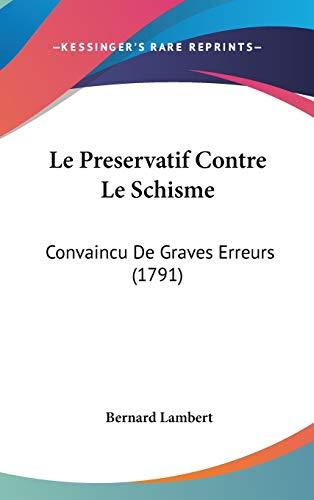 9781104155674: Le Preservatif Contre Le Schisme: Convaincu De Graves Erreurs (1791)