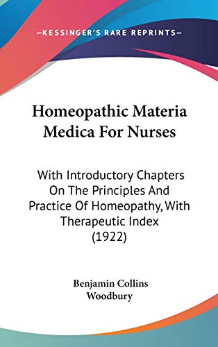9781104158071: Homeopathic Materia Medica For Nurses: With Introductory Chapters On The Principles And Practice Of Homeopathy, With Therapeutic Index (1922)