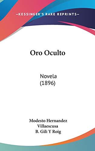 9781104158460: Oro Oculto: Novela (1896)