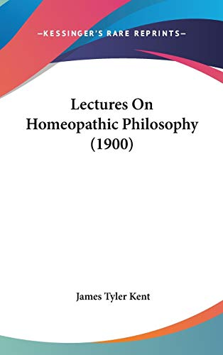 9781104162832: Lectures On Homeopathic Philosophy (1900)