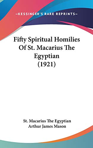 9781104167691: Fifty Spiritual Homilies of St. Macarius the Egyptian (1921)