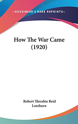 9781104167981: How the War Came (1920)