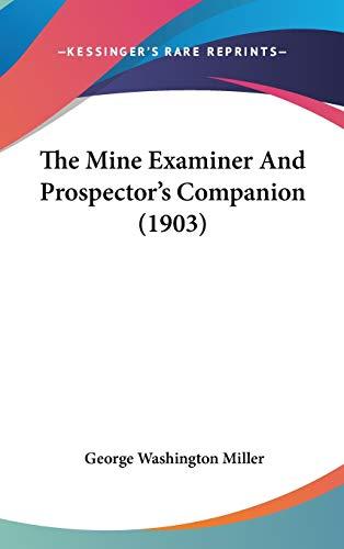 9781104168988: The Mine Examiner And Prospector's Companion (1903)