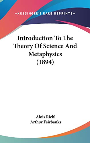 9781104169381: Introduction To The Theory Of Science And Metaphysics (1894)