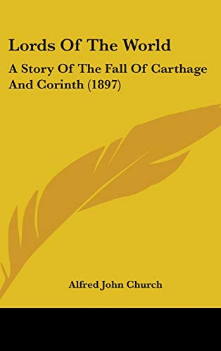 9781104169411: Lords Of The World: A Story Of The Fall Of Carthage And Corinth (1897)