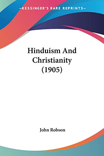 9781104175818: Hinduism And Christianity (1905)