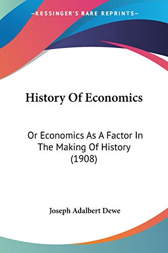 9781104178352: History Of Economics: Or Economics As A Factor In The Making Of History (1908)