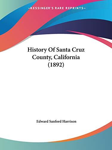 9781104178628: History Of Santa Cruz County, California (1892)