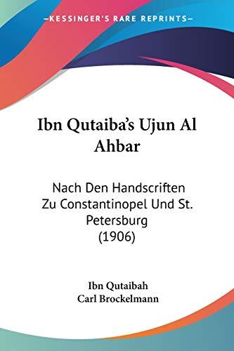 9781104181659: Ibn Qutaiba's Ujun Al Ahbar: Nach Den Handscriften Zu Constantinopel Und St. Petersburg (1906)