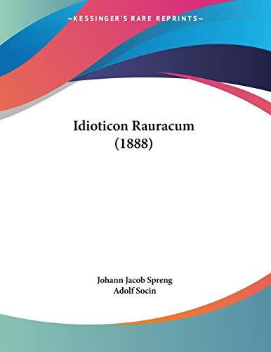 Idioticon Rauracum (1888) (German Edition) Spreng, Johann
