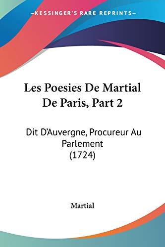 9781104185428: Les Poesies De Martial De Paris: Dit D'auvergne, Procureur Au Parlement