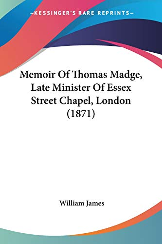 9781104190910: Memoir Of Thomas Madge, Late Minister Of Essex Street Chapel, London (1871)