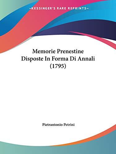 Memorie Prenestine Disposte in Forma Di Annali: Pietrantonio Petrini