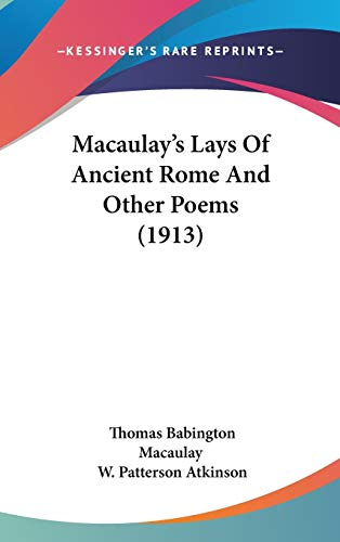 9781104200480: Macaulay's Lays Of Ancient Rome And Other Poems (1913)