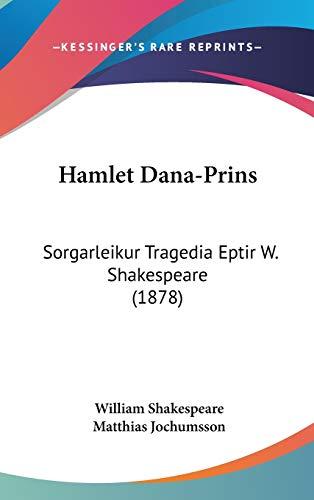 9781104201456: Hamlet Dana-Prins: Sorgarleikur Tragedia Eptir W. Shakespeare (1878) (Icelandic Edition)
