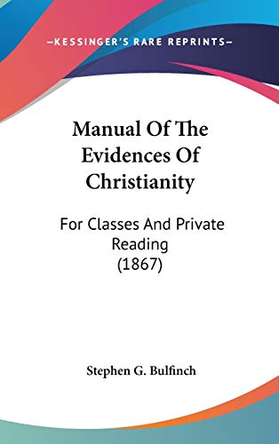 9781104201708: Manual Of The Evidences Of Christianity: For Classes And Private Reading (1867)