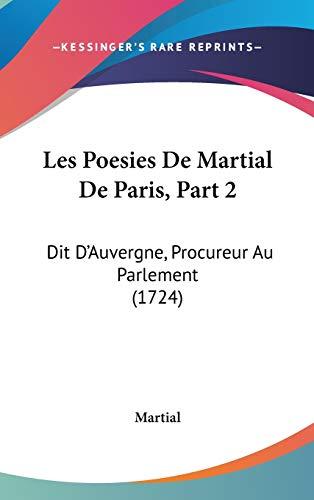 9781104205140: Les Poesies De Martial De Paris: Dit D'auvergne, Procureur Au Parlement