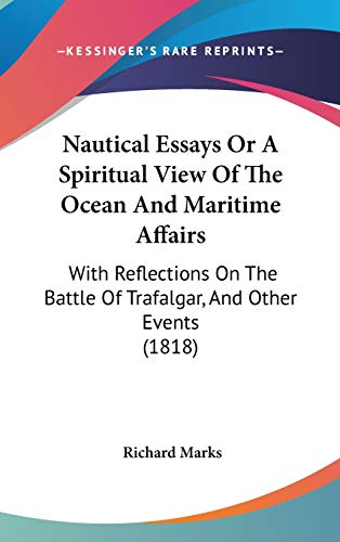 9781104206192: Nautical Essays Or A Spiritual View Of The Ocean And Maritime Affairs: With Reflections On The Battle Of Trafalgar, And Other Events (1818)