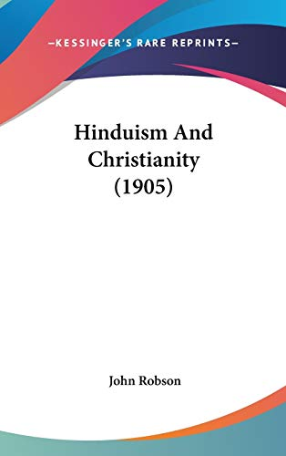 9781104206734: Hinduism And Christianity (1905)