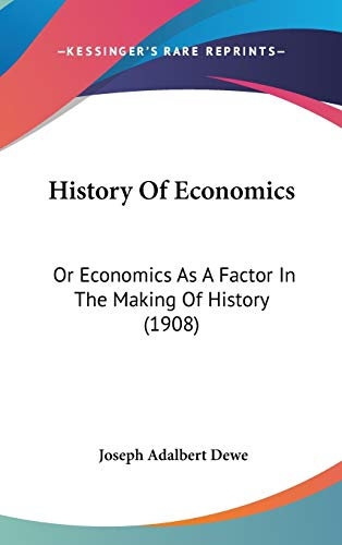 9781104212483: History Of Economics: Or Economics As A Factor In The Making Of History (1908)