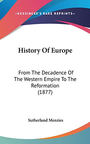 9781104213206: History Of Europe: From The Decadence Of The Western Empire To The Reformation (1877)