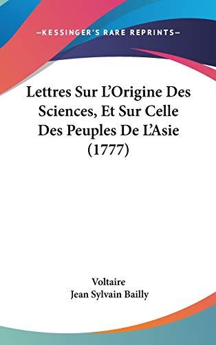 9781104213527: Lettres Sur L'Origine Des Sciences, Et Sur Celle Des Peuples De L'Asie (1777) (French Edition)