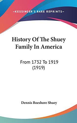 9781104214975: History Of The Shuey Family In America: From 1732 To 1919 (1919)