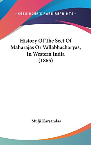 9781104215156: History Of The Sect Of Maharajas Or Vallabhacharyas, In Western India (1865)