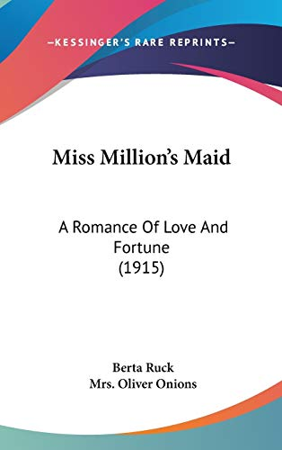 9781104215972: Miss Million's Maid: A Romance Of Love And Fortune (1915)
