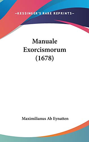 9781104216665: Manuale Exorcismorum (1678) (Latin Edition)