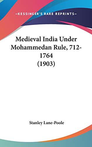 Medieval India Under Mohammedan Rule, 712-1764 (1903)