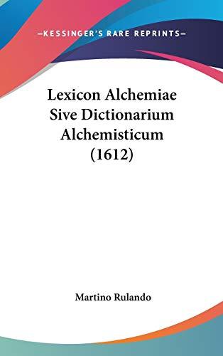 9781104218102: Lexicon Alchemiae Sive Dictionarium Alchemisticum (1612) (Latin Edition)