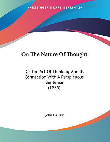 9781104237387: On The Nature Of Thought: Or The Act Of Thinking, And Its Connection With A Perspicuous Sentence (1835)