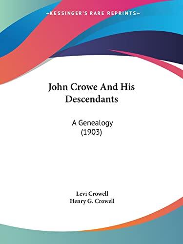 9781104243340: John Crowe And His Descendants: A Genealogy (1903)