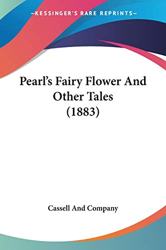 9781104244767: Pearl's Fairy Flower And Other Tales (1883)