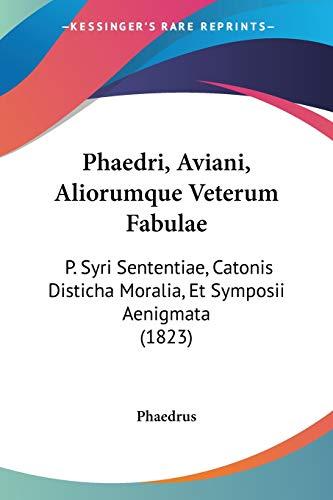 Phaedri, Aviani, Aliorumque Veterum Fabulae: P. Syri
