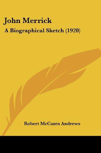 9781104254247: John Merrick: A Biographical Sketch (1920)
