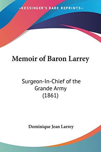9781104255664: Memoir of Baron Larrey: Surgeon-In-Chief of the Grande Army (1861)
