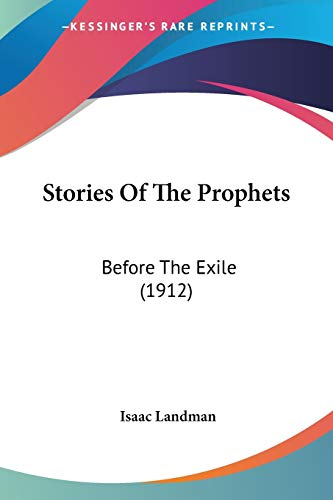 9781104258269: Stories Of The Prophets: Before The Exile (1912)