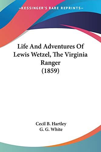 9781104259518: Life And Adventures Of Lewis Wetzel, The Virginia Ranger (1859)