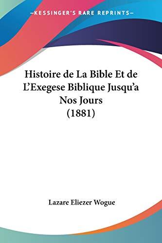 9781104262655: Histoire de La Bible Et de L'Exegese Biblique Jusqu'a Nos Jours (1881) (French Edition)