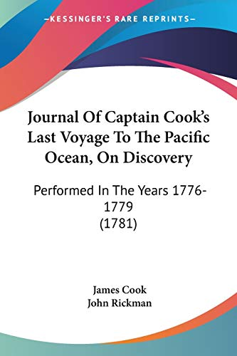 9781104263560: Journal Of Captain Cook's Last Voyage To The Pacific Ocean, On Discovery: Performed In The Years 1776-1779 (1781)