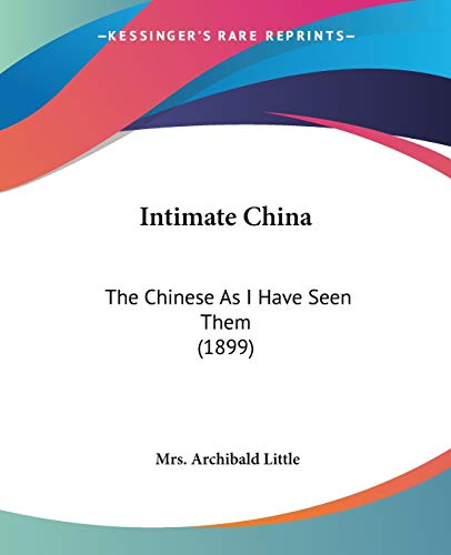9781104267544: Intimate China: The Chinese as I Have Seen Them (1899)