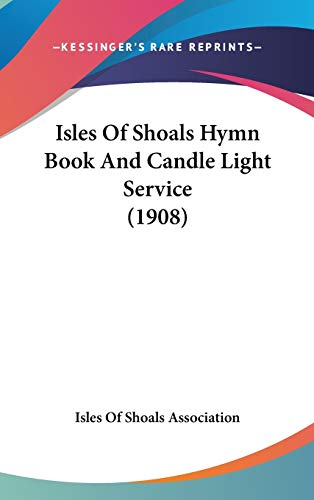 9781104270858: Isles Of Shoals Hymn Book And Candle Light Service (1908)