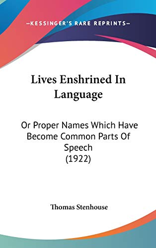 9781104274740: Lives Enshrined In Language: Or Proper Names Which Have Become Common Parts Of Speech (1922)
