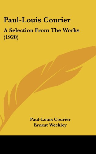 9781104280659: Paul-Louis Courier: A Selection from the Works (1920)