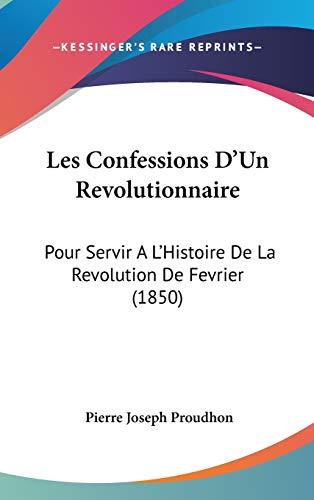 9781104283735: Les Confessions D'un Revolutionnaire: Pour Servir a L'histoire De La Revolution De Fevrier
