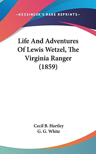 9781104283742: Life And Adventures Of Lewis Wetzel, The Virginia Ranger (1859)