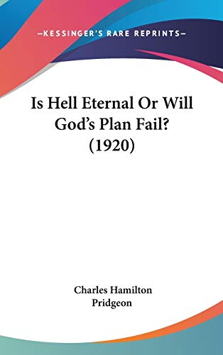 9781104284046: Is Hell Eternal Or Will God's Plan Fail? (1920)