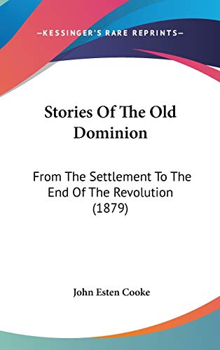 9781104284619: Stories Of The Old Dominion: From The Settlement To The End Of The Revolution (1879)